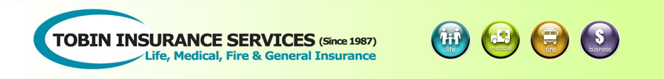 Tobin Insurance Services for life, medical, fire, general insurance